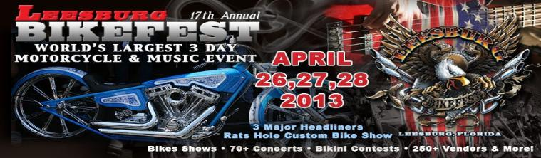 Leesburg 17th Annual Bikefest World's Largest 3 Day Motorcycle & Music Event April 26, 27, 28 2013