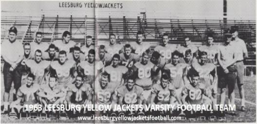 Bill Butler, Leesburg High School 1963 Varsity Football Team Roster, Leesburg High School, 1401 Yellow Jacket Way, Leesburg, Florida 34748  Gerald Lacey Staff Writer Carver Heights Quarterback Club